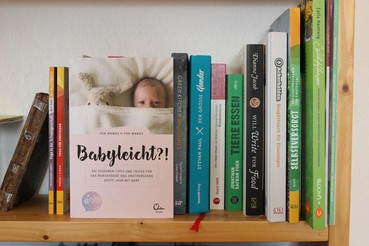 Babyleicht?! Das Mamabuch mit Tipps und Tricks für das erste Baby Jahr