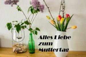 Alles Gute Zum Muttertag - unsere Geschenkidee auf dem Blog