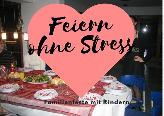 Familienfeste mit Kindern ohne Stress feiern