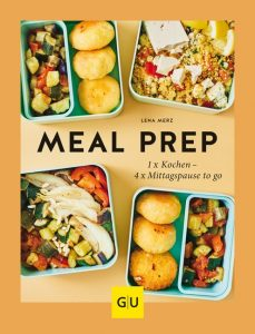 Meal Prep Buch Empfehlung – mein erstes eigenes Kochbuch