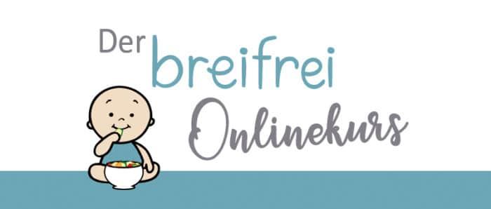 Der breifrei Onlinekurs - unser großer Kurs zur breifreien Beikost, baby-led weaning BLW und mit leckeren BLW Rezepten für die ganze Familie