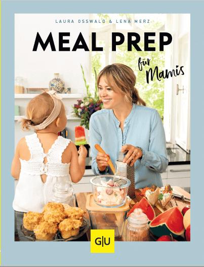 Meal prep für Mamis - Kochbuch